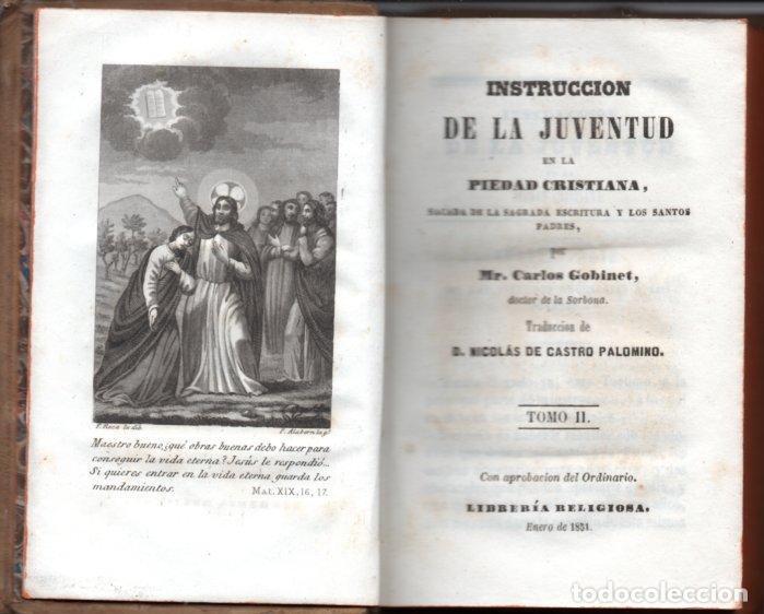 Libros antiguos: GOBINET : INSTRUCCIÓN DE LA JUVENTUD EN LA PIEDAD CRISTIANA (LIB, RELIGIOSA, 1851) DOS TOMOS - Foto 2 - 159687054