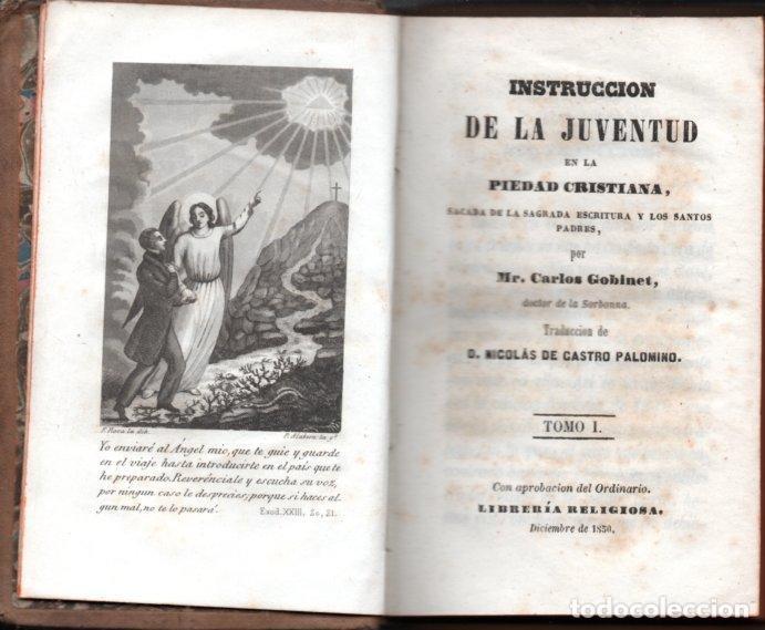 Libros antiguos: GOBINET : INSTRUCCIÓN DE LA JUVENTUD EN LA PIEDAD CRISTIANA (LIB, RELIGIOSA, 1851) DOS TOMOS - Foto 3 - 159687054