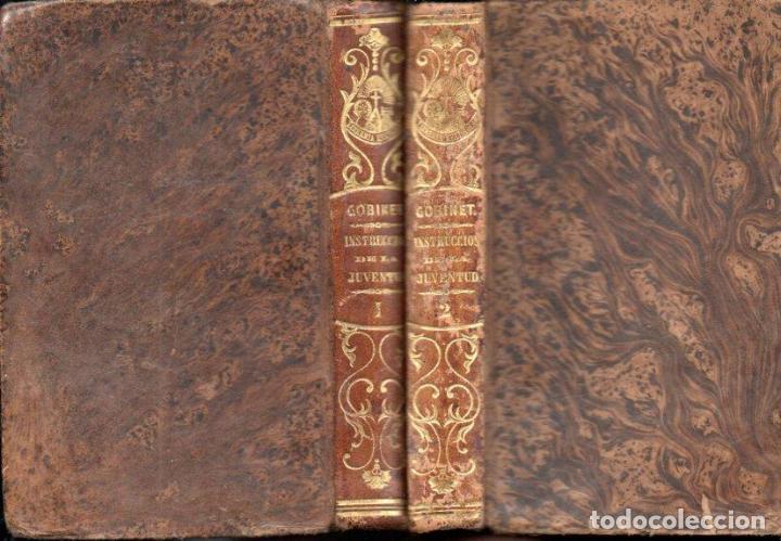 GOBINET : INSTRUCCIÓN DE LA JUVENTUD EN LA PIEDAD CRISTIANA (LIB, RELIGIOSA, 1851) DOS TOMOS (Libros Antiguos, Raros y Curiosos - Religión)