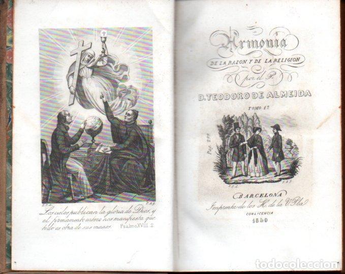 Libros antiguos: TEODORO DE ALMEIDA : ARMONÍA DE LA RAZÓN Y DE LA RELIGIÓN (H. DE LA V. PLA, 1850) DOS TOMOS - Foto 2 - 159687626