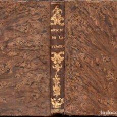 Libros antiguos: JUAN DÍAZ DE BAEZA : OFICIO PARVO DE LA SANTÍSIMA VIRGEN MARÍA (IGNACIO BOIX, 1846). Lote 159689382