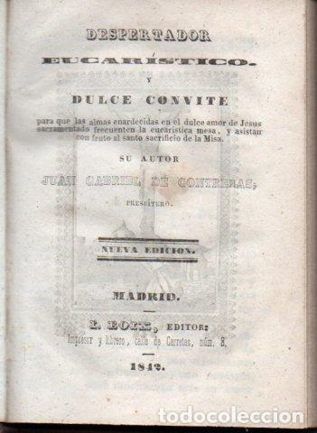 Libros antiguos: CONTRERAS : DESPERTADOR EUCARÍSTICO Y DULCE CONVITE (IGNACIO BOIX, 1842) - Foto 2 - 159689818