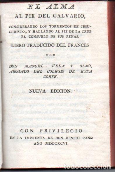 Libros antiguos: VELA Y OLMO : EL ALMA AL PIE DEL CALVARIO (BENITO CANO, 1796) - Foto 2 - 159694386