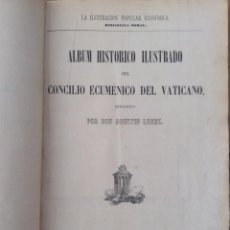 Libros antiguos: ÁLBUM HISTÓRICO ILUSTRADO DEL CONCILIO ECUMÉNICO DEL VATICANO. VALENCIA 1870. Lote 159842290