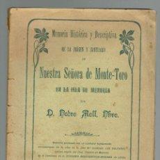 Libros antiguos: MEMORIA HISTÓRICA Y DESCRIPTIVA DE LA IMAGEN Y SANTUARIO DE MONTE-TORO. PEDRO MOLL.1902(MENORCA.3.2). Lote 159870114