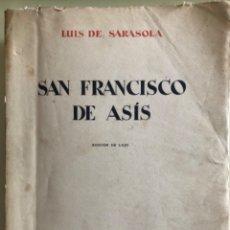 Libros antiguos: SAN FRANCISCO DE ASIS- LUIS DE SARASOLA- EDICION DE LUJO- AGUAFUERTES- MADRID 1.929. Lote 160262010