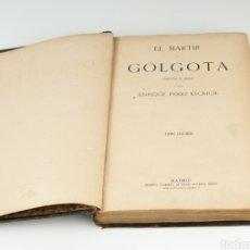 Libros antiguos: EL MÁRTIR DEL GOLGOTA. ENRIQUE PÉREZ ESCRICHE. TOMO 2°. Lote 160479921