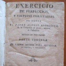 Libros antiguos: EXERCICIO DE PERFECCION Y VIRTUDES CHRISTIANAS. PADRE ALONSO RODRIGUEZ. PARTE TERCERA.. Lote 160556846