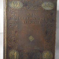 Libros antiguos: JOYAS DE LA PINTURA RELIGIOSA. ALBUM CON ESCENAS DE LA VIDA DE JESÚS. CAMÓN AZNAR, JOSÉ. Lote 160669834