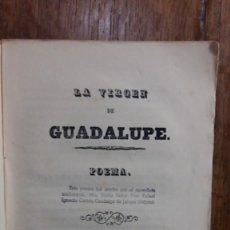 Libros antiguos: LA VIRGEN DE GUADALUPE. POEMA. D. RAFAEL IGNACIO CORTÉS. PALMA,1859. Lote 160781342