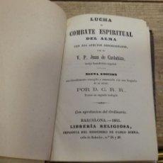 Livres anciens: LUCHA O COMBATE ESPIRITUAL DEL ALMA. V.P. JUAN DE CASTAÑIZA. BARCELONA 1865.. Lote 160928190