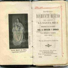 Libros antiguos: LIBRO - NOVÍSIMO DIAMANTE DIVINO - SANTA MISA - MEDITACIONES - SEMANA SANTA - 1920. Lote 160942206