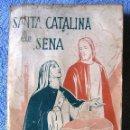 Libros antiguos: SANTA CATALINA DE SENA - A. PASQUALI - EDICIONES PAULINAS EN ZALLA ( VIZCAYA) EN 1956.. Lote 161092794