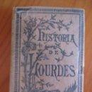 Libros antiguos: HISTORIA DE LAS MERCEDES DE LA INMACULADA EN LOURDES. JUAN MARTÍ Y CANTÓ. BARCELONA 1881. Lote 161159198