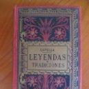 Libros antiguos: LEYENDAS Y TRADICIONES POR FRANCISCO DE P. CAPELLA. TOMO PRIMERO. BARCELONA 1887. Lote 161159574