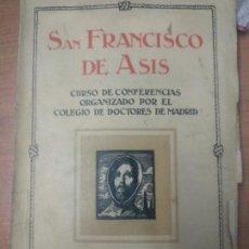 Libros antiguos: RELIGION- SAN FRANCISCO DE ASIS- CURSO CONFERENCIAS COLEGIO DE DOCTORES- M. Lote 161167394