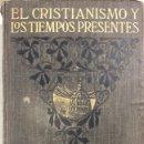 Libros antiguos: EL CRISTIANISMO Y LOS TIEMPOS PRESENTES. SEGUNDA EDICION. MONSEOR BOUGAUD. BARCELONA, 1874.. Lote 161219394