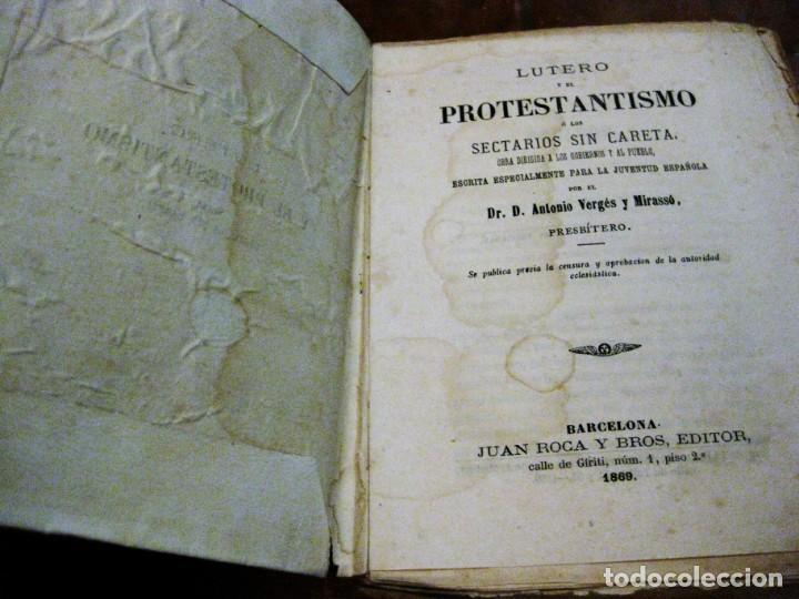 LUTERO Y EL PROTESTANISMO LOS SECTARIO SIN CARETA . ANTONIO VERGES. 1869 . (Libros Antiguos, Raros y Curiosos - Religión)