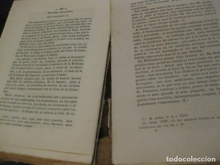 Libros antiguos: Lutero y el protestanismo los sectario sin careta . Antonio Verges. 1869 . - Foto 6 - 162543046