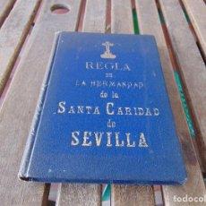 Libros antiguos: REGLAS DE LA HERMANDAD DE LA SANTA CARIDAD DE SEVILLA 1919. Lote 162705090