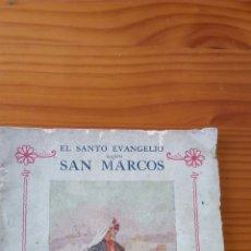 Libros antiguos: EL SANTO EVANGELIO SEGUN SAN MARCOS. Lote 163021737