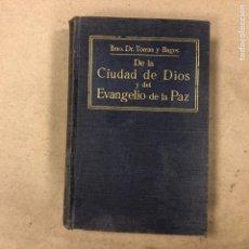 Libros antiguos: DE LA CIUDAD DE DIOS Y DEL EVANGELIO DE LA PAZ (CARTAS PASTORALES). DR. JOSÉ TORRAS Y BAGES. 1913. Lote 164073070