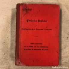 Libros antiguos: TEOLOGÍA POPULAR O EXPLICACIÓN DE LA DOCTRINA CRISTIANA. JULIO BARIEGO DE LA PUENTE. EDITADO EN 1925. Lote 164075842