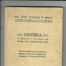 Libros antiguos: NOVENA A HONRA Y GLORIA DE NUESTRA SEÑORA DE MONTE TORO, POR JOSÉ TUDURÍ MOLL.1923. (MENORCA.1.4). Lote 164421978