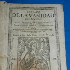 Libros antiguos: (MF) FRAY DIEGO DE ESTELLA - TRATADO DE LA VANIDAD DEL MUNDO Y MEDITACIONES DEL AMOR DE DIOS 1676. Lote 164528334