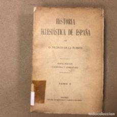 Libros antiguos: HISTORIA ECLESIÁSTICA DE ESPAÑA POR VICENTE DE LA FUENTE. TOMO V. . EDITADO EN 1874 EN MADRID.. Lote 164799350