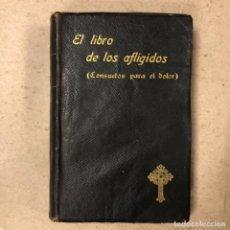 Libros antiguos: EL LIBRO DE LOS AFLIGIDOS (CONSUELOS PARA EL DOLOR). JUAN DE DIOS S. HURTADO. GUSTAVO GILI ED. 1911. Lote 164973750