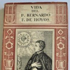 Libros antiguos: P. GUILLERMO UBILLOS. VIDA DEL P. BERNARDO F. DE HOYOS. APOSTOLADO DE LA PRENSA S.A. MADRID, 1935. Lote 165359902