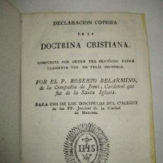Libros antiguos: DECLARACIÓN COPIOSA DE LA DOCTRINA CRISTIANA. BELARMINO, ROBERTO. C.1800.. Lote 165473282