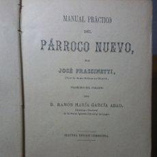 Libros antiguos: MANUAL PRÁCTICO DEL PARROCO NUEVO, 1887, JOSÉ FRASSINETTI. Lote 165795046