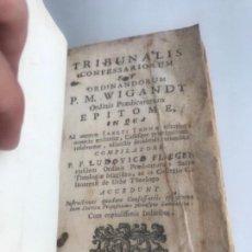 Libros antiguos: LIBRO TRIBUNAL CONFESSARIORUM 1761. WIGANDT. TAPAS DE PERGAMINO.. Lote 166027934