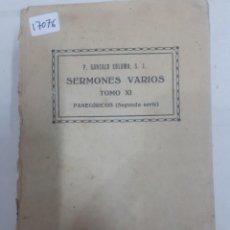 Livres anciens: 17076 - SERMONES VARIOS - TOMO XI - PANEGIRICOS (SEGUNDA SERIE) - P. GONZALO COLOMA S.J.- AÑO 1921 . Lote 166482658