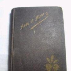 Libros antiguos: ANTE EL ALTAR. BREVES COLOQUIOS CON JESÚS SACRAMENTADO.. Lote 166549717