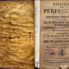 Libros antiguos: RODRÍGUEZ, ALONSO. EXERCICIO DE LA PERFECCIÓN Y VIRTUDES CHRISTIANAS. ULTIMA IMPRESSION... 1720.. Lote 166763654