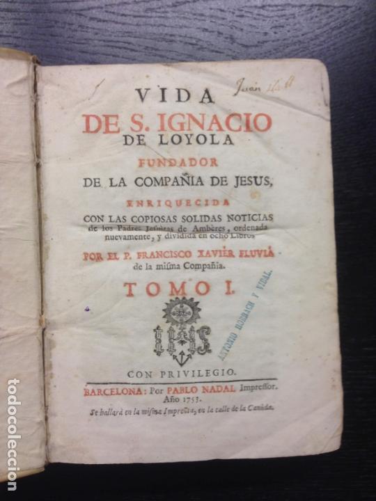 VIDA DE S. IGNACIO DE LOYOLA, FLUVIA, P. FRANCISCO XAVIER, 1753 (TOMO 1) (Libros Antiguos, Raros y Curiosos - Religión)