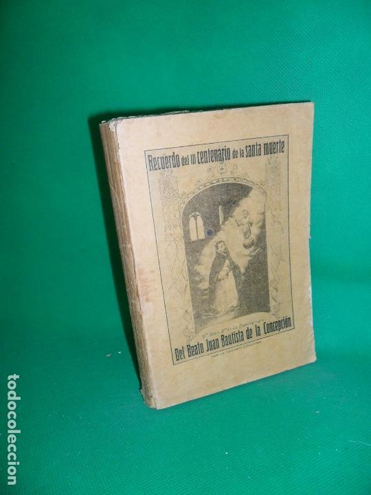 RECUERDO DEL III CENTENARIO DE LA SANTA MUERTE DEL BEATO JUAN BAUTISTA DE LA CONCEPCIÓN,CÓRDOBA,1913 (Libros Antiguos, Raros y Curiosos - Religión)