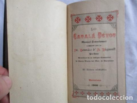 Libros antiguos: LO CATALÀ DEVOT-Mannual devocionari-Dr.Tomas dA.Rigualt-Pvre.Sta.Maria del Mar-Barcelona 1900 - Foto 7 - 166951876