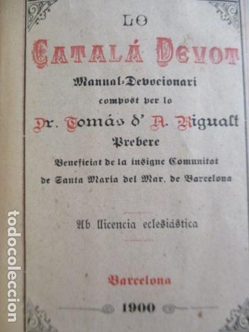 Libros antiguos: LO CATALÀ DEVOT-Mannual devocionari-Dr.Tomas dA.Rigualt-Pvre.Sta.Maria del Mar-Barcelona 1900 - Foto 8 - 166951876