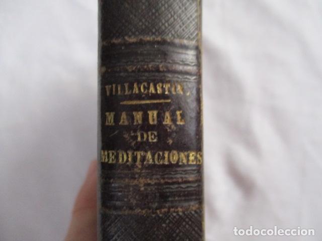 Libros antiguos: MANUAL DE MEDITACIONES. P. TOMAS DE VILLACASTIN. IMP. Y LIBR. PABLO RIERA. BARCELONA 1874 - Foto 6 - 166952292