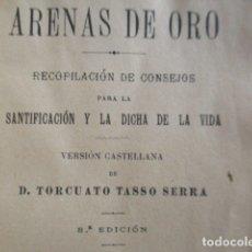 Libros antiguos: ARENAS DE ORO - CONSEJOS PARA LA SANTIFICACIÓN Y LA DICHA DE LA VIDA. Lote 166954296