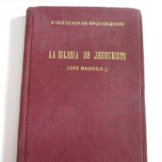Libros antiguos: LA IGLESIA DE JESUCRISTO - JOSE MADOZ - 1935 - COLECCION DE ENQUIRIDIONS - DEDALO - 269 PAGINAS. Lote 167046824