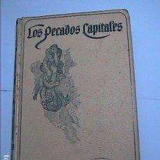 Libri antichi: LOS PECADOS CAPITALES.1915. LUIS C. VIADA Y LLUCH. MONTANER Y SIMÓN EDITORES.BARCELONA.. Lote 167056084