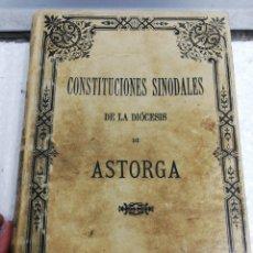 Libros antiguos: CONSTITUCIONES SINODALES DE LA DIÓCESIS DE ASTORGA DE 1890 . EDICIÓN 1891, OBISPADO DE ASTORGA.. Lote 269346133