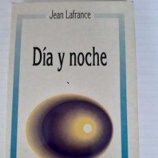Libros antiguos: JEAN LAFRANCE. DÍA Y NOCHE. Lote 167764572