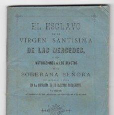 Libros antiguos: EL ESCLAVO DE LA VIRGEN SANTÍSIMA DE LAS MERCEDES - AÑO: 1897. Lote 167812276