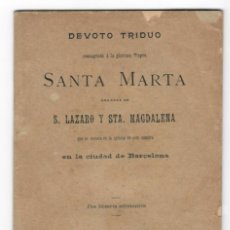 Libros antiguos: 1897 / DEVOTO TRIDUO CONSAGRADO A LA GLORIOSA VIRGEN SANTA MARTA HERMANA DE S. LAZARO Y STA. MAGDALE. Lote 167813632